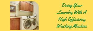 High Efficiency Washing machines